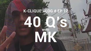 K-CLIQUE VLOG #EP12 40 QUESTIONS WITH MK