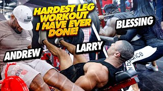 HARDEST LEG WORKOUT I HAVE EVER DONE! ft BLESSING, ANDREW AND LARRY