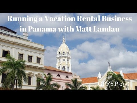 Airbnb Hosting EP 96 Running a Vacation Rental Business in Panama with Matt Landau
