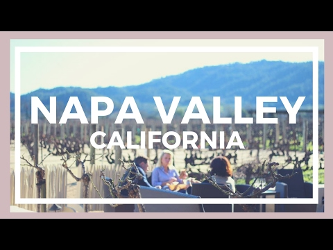 TRAVEL GUIDE | Napa Valley, California