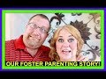 OUR FOSTER PARENTING STORY! | THINKING ABOUT FOSTER PARENTING OR ADOPTING?