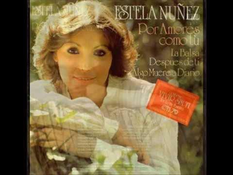 Estela Núñez - Por  Amores Como Tú