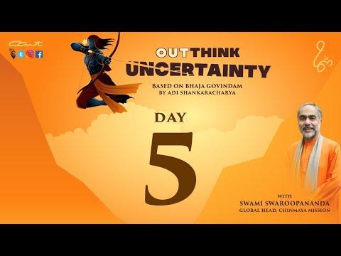 Day 5:OutThink Uncertainty By Swami Swaroopananda | Bhaja Govindam | #ChinmayaMission | #AdiShankara