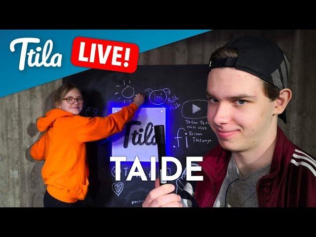 Ttila LIVE: Taide (16.4.2019)