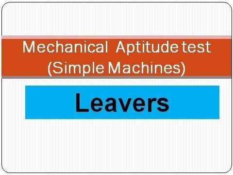 Mechanical  Aptitude test (Simple Machines) Levers by Lt Colonel (R) Arif