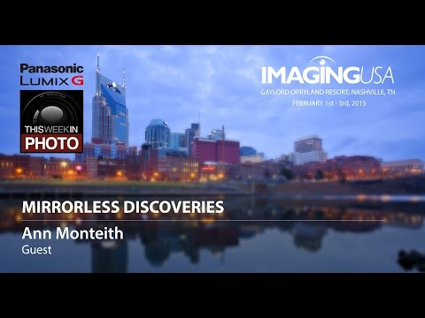 Mirrorless Discoveries with Ann Monteith at Imaging USA 2015