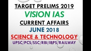 VISION IAS CURRENT AFFAIRS JUNE 2018 (SCIENCE AND TECHNOLOGY ):UPSC/SSC/STATE_PSC/RAILWAYS/RBI