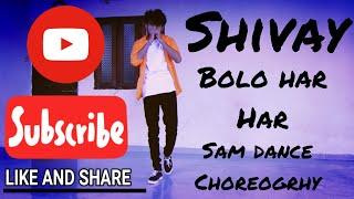 Baixar Bolo Har Har | Sam Dance Choreography | Shivay | Kings United Music Production