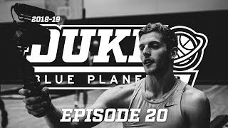2018-19 Duke Blue Planet | Episode 20
