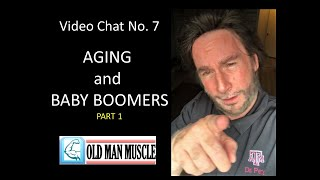 Aging And Baby Boomers Pt 1 Old Man Muscle Video Chat 7