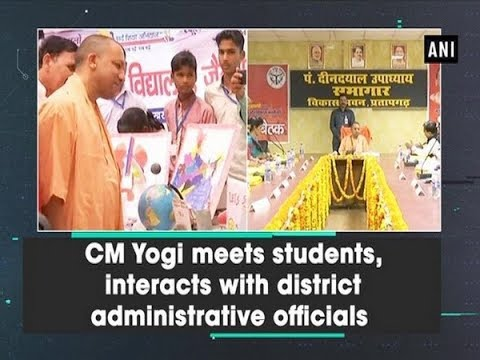 CM Yogi meets students, interacts with district administrative officials - Uttar Pradesh News