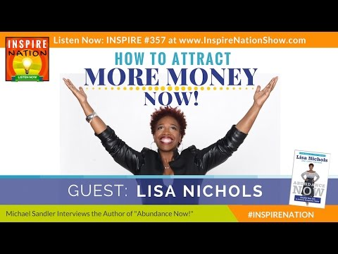 ★  LISA NICHOLS: How to Attract More Money Now! | As Seen on THE SECRET & OPRAH