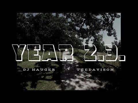 YEAR 2.3. - DJ HAUGER & THEDAYISON - OFFICIAL MUSIC VIDEO