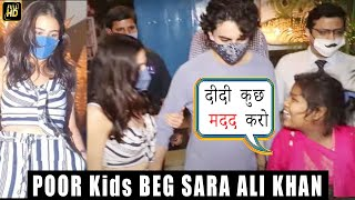 'दीदी कुछ मदद करो' POOR Kids BEG SARA ALI KHAN Post Dinner With Brother IBRAHIM