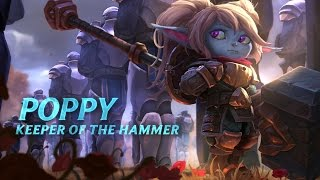 Poppy: Champion Spotlight | Gameplay - League of Legends