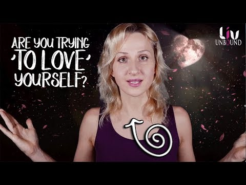 How To LOVE Yourself Without TRYING To!