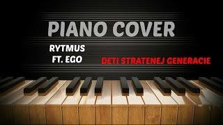 Rytmus feat. Ego - Deti Stratenej Generácie - Piano Cover