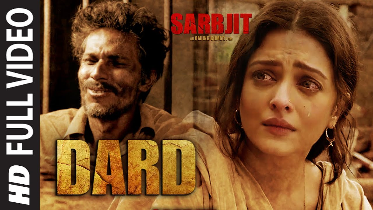 Download Dard Full Video Song   SARBJIT   Randeep Hooda, Aishwarya Rai Bachchan   Sonu Nigam   T-Series