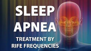 Sleep Apnea - RIFE Frequencies Treatment - Energy & Quantum Medicine with Bioresonance