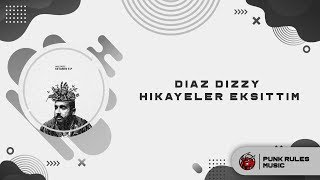 06) Diaz Dizzy - Hikayeler Eskittim
