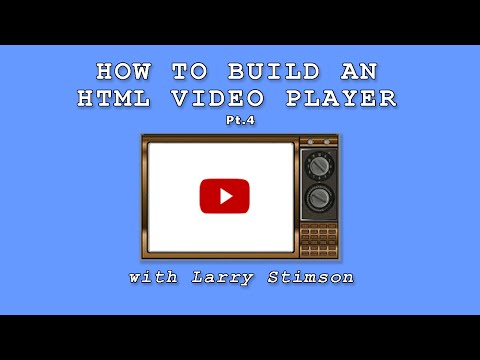 How To Build an HTML5 Video Player