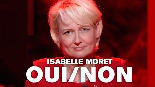 Isabelle Moret: Oui Ou Non?
