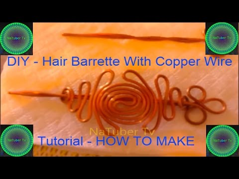 DIY - Hair Barrette With Copper Wire - 3 - Tutorial - HOW TO MAKE