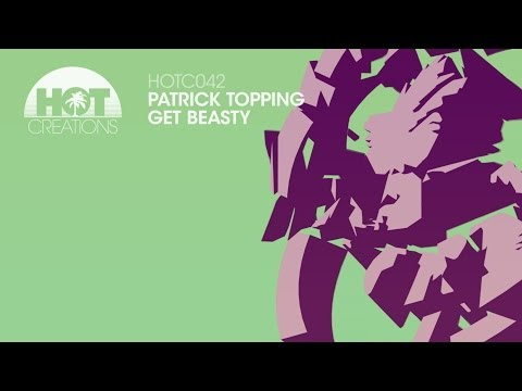 'Get Beasty' - Patrick Topping