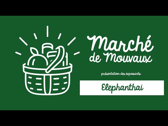 Le marché à Mouvaux, c'est le jeudi de 8h à 13h : On vous présente Elephanthai