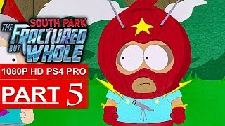 SOUTH PARK THE FRACTURED BUT WHOLE Gameplay Walkthrough Part 5 [1080p HD PS4] - No Commentary
