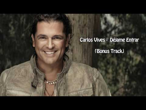 Carlos Vives - Déjame Entrar (Bonus Track)