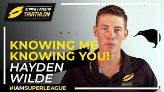 Knowing Me, Knowing You - Super League Triathlon's Hayden Wilde