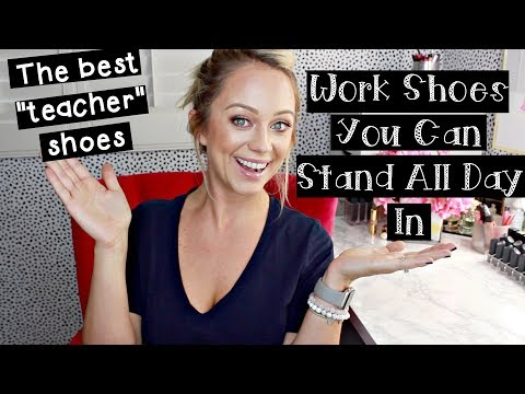 """The Best """"Standing All Day"""" Shoes 