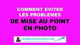 Mise au point et autofocus en photographie : comment éviter les problèmes !