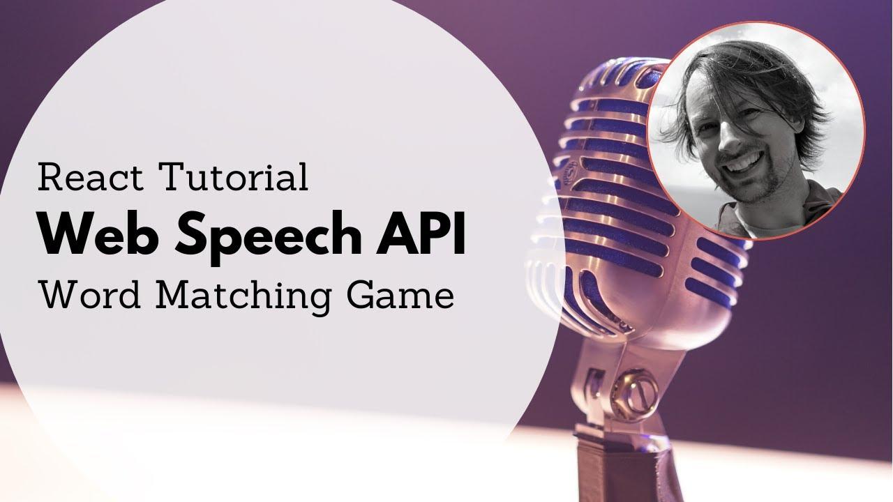 Web Speech API & React Tutorial - Word Matching Game