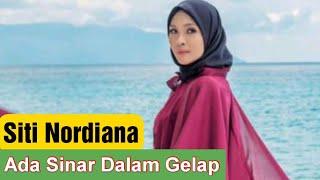 Siti Nordiana Bersyukur - Ada Terang Dalam Gelap Menanti, Kita Harus...