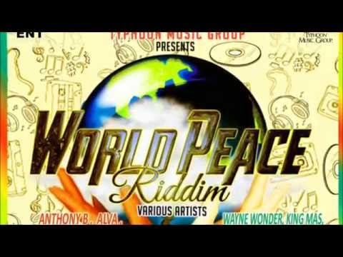 World Peace Riddim Mix [Natures Way Ent & Typhoon Music Group]
