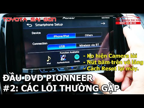 Hướng Dẫn Sử Dụng Đầu DVD Pioneer - Phần 2: Các Lỗi Thường Gặp | Toyota Sài Gòn