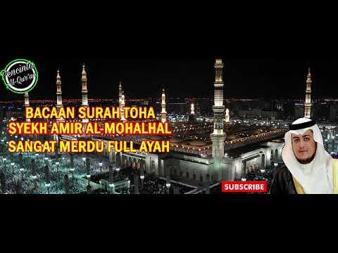 surah-toha-syeikh-amir-al-mohalhal,-murottal-al-qur'an-pecinta-al-qur'an