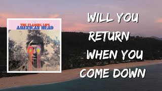 The Flaming Lips - Will You Return When You Come Down (Lyrics)