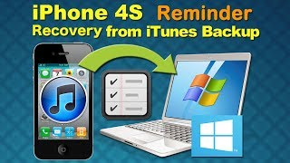 Reminder Recovery for iPhone 4S: How to Retrieve Reminder from iPhone 4S iTunes Backup