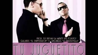 """Tu Juguetito - Galante """"El Emperador"""" Ft. Arcangel - ORIGINAL mp3 Musicologo & menes"""