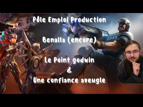 POLE EMPLOI PRODUCTION : BENALLA, POINT GODWIN & CONFIANCE AVEUGLE