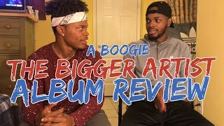 The Bigger Artist - A Boogie Wit da Hoodie - ALBUM REVIEW/REACTION !!