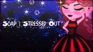 Аватария [Клип] - Soap ✗ Stressed Out