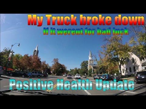 Mechanical failures, Truck Break down & Health Update.