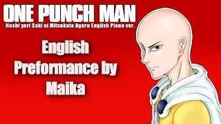 【Maika】Hoshi Yori Saki Ni Mitsukete Ageru English Piano Ver【One Punch Man Ending】