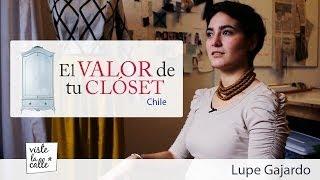 Lupe Gajardo - El Valor de tu Clóset Chile por Viste la calle