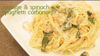 Sausage Spinach Spaghetti Carbonara Recipe Brooklyn Cooking