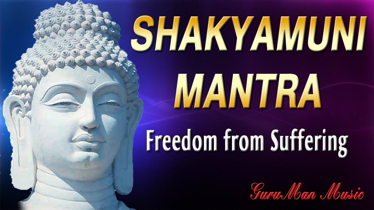 BUDDHA SHAKYAMUNI MANTRA For HEALING | Freedom From Suffering, Awakening to  TRUE NATURE of Reality
